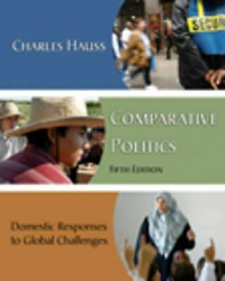 Comparative Politics: Domestic Responses to Global Challenges - Hauss, Charles -