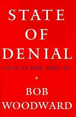 State of Denial: Bush at War, Part III, Woodward, Bob, Good Book