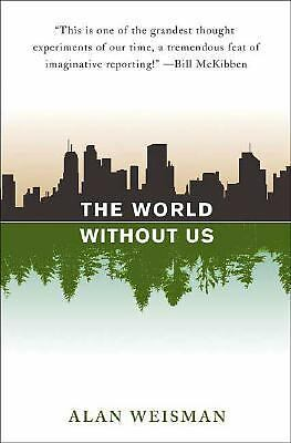 The World Without Us - Alan Weisman - Good Condition