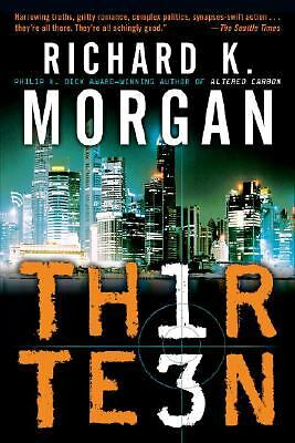 Thirteen - Morgan, Richard K. - Good Condition