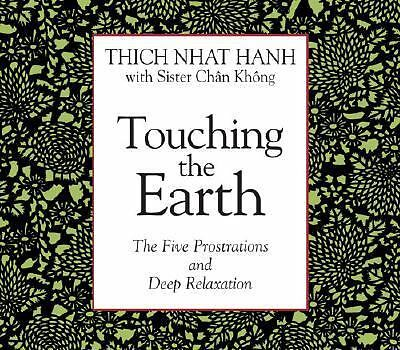 Touching the Earth: The Five Prostrations and Deep Relaxation - Hanh, Thich Nhat