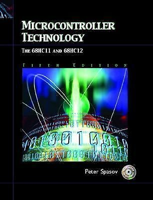 Microcontroller Technology: The 68HC11, 5th Edition,Peter Spasov,  Acceptable  B