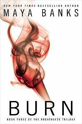 Burn (The Breathless Trilogy),Banks, Maya,  Acceptable  Book