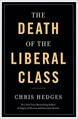 Death of the Liberal Class - Chris Hedges - Very Good Condition