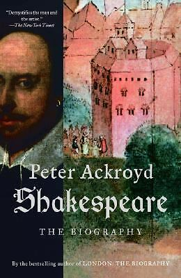 Shakespeare: The Biography - Ackroyd, Peter - Good Condition
