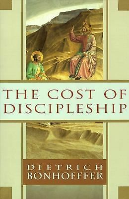 The Cost of Discipleship,Bonhoeffer, Dietrich,  Good Book