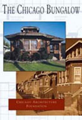 The Chicago Bungalow (IL) (GEN),Chicago Architecture Foundation,  Acceptable  Bo