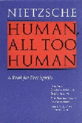 Human, All Too Human: A Book for Free Spirits, Revised Edition,Nietzsche, Fredri