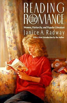Reading the Romance: Women, Patriarchy, and Popular Literature, Radway, Janice A