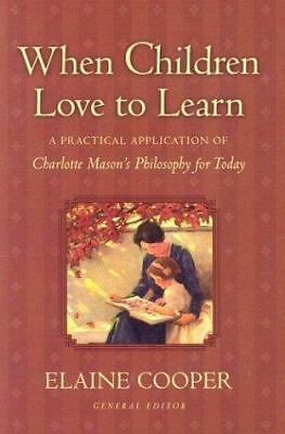 When Children Love to Learn: A Practical Application of Charlotte Mason's Philos