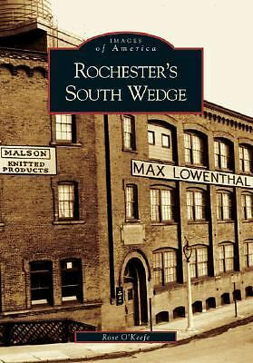 Rochester's South Wedge  (NY)   (Images of America), O'Keefe, Rose, Good Book