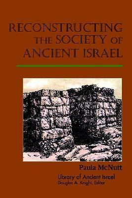 Reconstructing the Society of Ancient Israel (LAI) (Library of Ancient Israel),