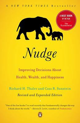 Nudge: Improving Decisions About Health, Wealth, and Happiness - Richard H. Thal