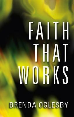 Faith That Works, Oglesby, Brenda, Excellent Book