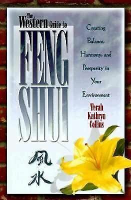 The Western Guide to Feng Shui: Creating Balance, Harmony, and Prosperity in You