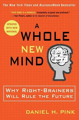 A Whole New Mind: Why Right-Brainers Will Rule the Future - Daniel H. Pink - Acc