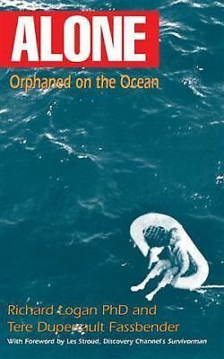 Alone: Orphaned on the Ocean - Tere Duperrault Fassbender, Richard Logan - Very