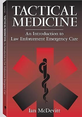 Tactical Medicine: An Introductory To Law Enforcement Emergency Care - McDevitt,
