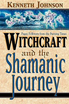 Witchcraft and the Shamanic Journey: Pagan Folkways from the Burning Times,Johns
