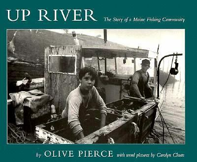 Up River: The Story of a Maine Fishing Community (Library of New England), Pierc