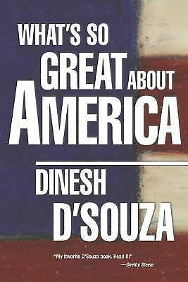 What's So Great About America - Dinesh D'Souza - Good Condition