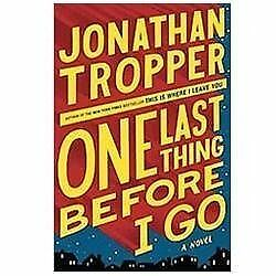 One Last Thing Before I Go - Tropper, Jonathan - New Condition