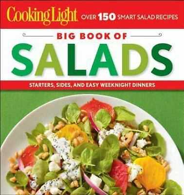 Cooking Light Big Book of Salads: Starters, Sides and Easy Weeknight Dinners,Coo