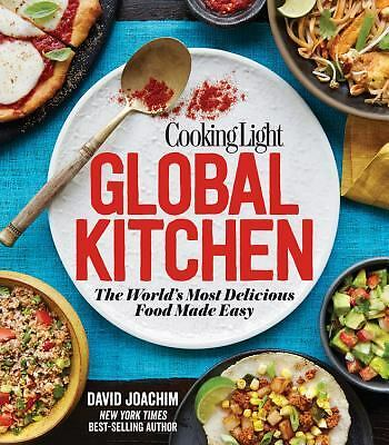 Cooking Light Global Kitchen: The World's Most Delicious Food Made Easy,The Edit