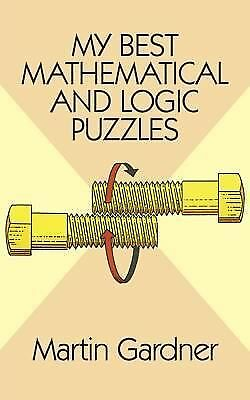 My Best Mathematical and Logic Puzzles (Math & Logic Puzzles), Martin Gardner, G