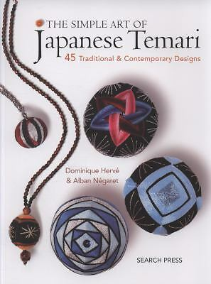 The Simple Art of Japanese Temari: 45 Traditional & Contemporary Designs, Négare