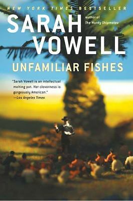Unfamiliar Fishes,Vowell, Sarah,  Good Book
