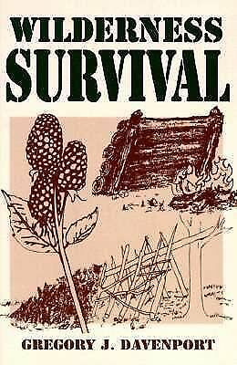 Wilderness Survival: 1st Edition, Davenport, Gregory J., Good Book