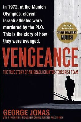 Vengeance: The True Story of an Israeli Counter-Terrorist Team - George Jonas -