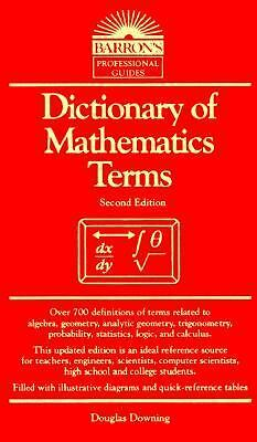 Dictionary of Mathematics Terms by Douglas D. Downing (1995, Paperback)