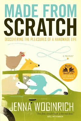 Made from Scratch: Discovering the Pleasures of a Handmade Life,Woginrich, Jenna