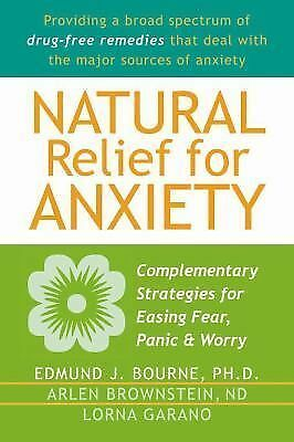 Natural Relief for Anxiety: Complementary Strategies for Easing Fear, Panic, and