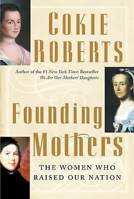 Founding Mothers: The Women Who Raised Our Nation,Roberts, Cokie,  Good Book