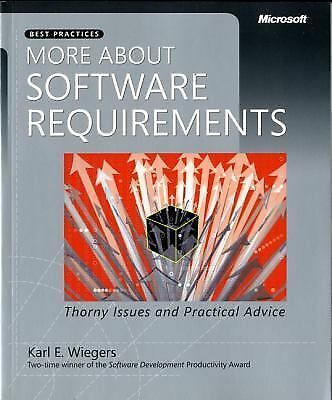 More About Software Requirements: Thorny Issues and Practical Advice, Wiegers, K
