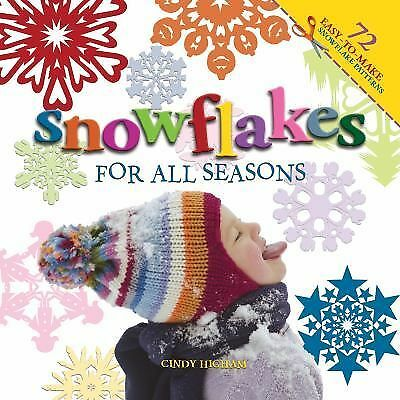 Snowflakes for all Seasons: 72 Fold & Cut Paper Snowflakes - Higham, Cindy - Goo