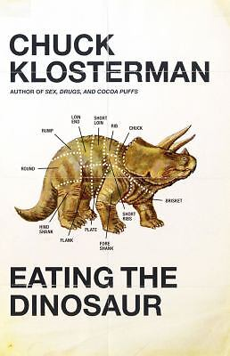 Eating the Dinosaur - Klosterman, Chuck - Good Condition