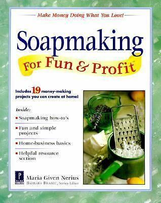 Soapmaking for Fun & Profit: Make Money Doing What You Love! (For Fun & Profit),