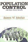 Population Control: Real Costs, Illusory Benefits - Mosher, Steven - New Conditi