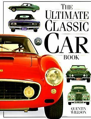 The Ultimate Classic Car Book, Quentin Willson, Good Book