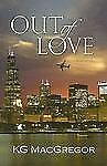 Out of Love,KG MacGregor,  Acceptable  Book