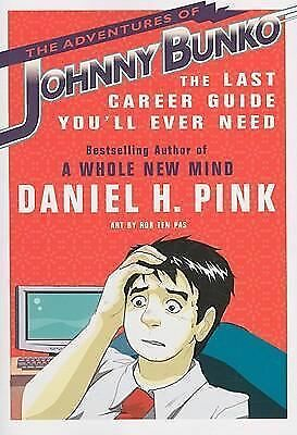 The Adventures of Johnny Bunko: The Last Career Guide You'll Ever Need - Daniel