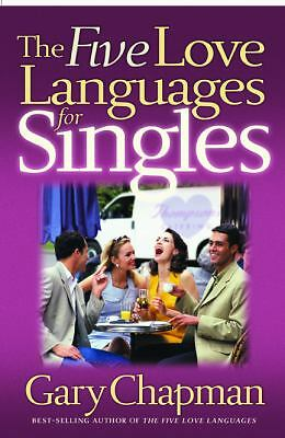 The Five Love Languages for Singles (Chapman, Gary) - Gary D. Chapman - Good Con