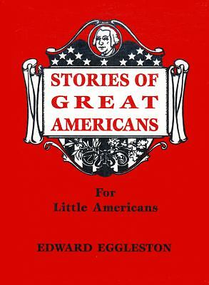 Stories of Great Americans for Little Americans, Eggleston, Edward, Good Book
