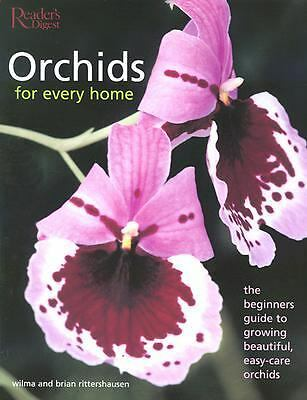 Orchids for Every Home: The Beginner's Guide to Growing Beautiful, Easy-Care Orc