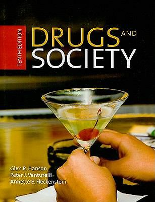 Drugs and Society, Glen R. Hanson, Peter J. Venturelli, Annette E. Fleckenstein,