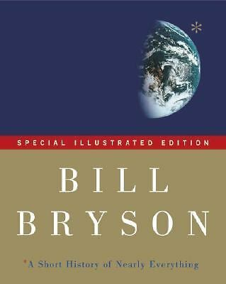 A Short History of Nearly Everything: Special Illustrated Edition, Bill Bryson,